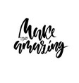 make today amazing hand drawn dry brush vector image