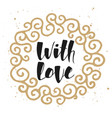 with love in golden frame modern ink brush vector image vector image