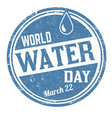 world water day grunge rubber stamp vector image