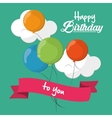 happy birthday to you card balloons cloud ribbon vector image