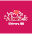 happy valentine day 14 february 2018 pink blackgro vector image
