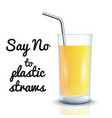 no to plastic straw concept juice glass vector image
