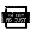 as dry as dust advertising sticker vector image vector image