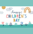 happy childrens day cute greeting card vector image
