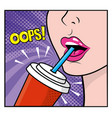 Woman drinking soda and pop art opps message