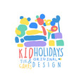 kid holidays fun and games logo template original vector image vector image