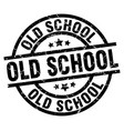 old school round grunge black stamp vector image vector image
