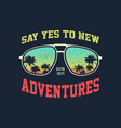 adventure graphic with glasses vector image