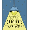 Hand lettering You the light of the world vector image vector image