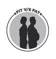 fit vs fat vector image vector image