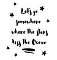 let go somewhere where stars kiss ocean vector image