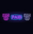 paid neon sign design template neon vector image