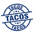 tacos blue round grunge stamp vector image vector image