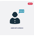 two color user with speech bubble icon from user vector image vector image