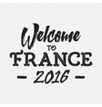 Welcome to France europe 2016 Football typography vector image vector image