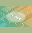 lawyer concept words isometric 3d word text vector image vector image