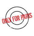 only for paris rubber stamp vector image vector image