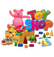 word design for toy shop with many toys on the vector image