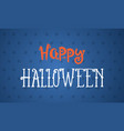 hapy halloween design background vector image vector image