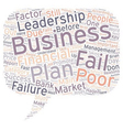 The Chief Cause Of Business Failure And Success vector image vector image