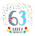 happy birthday for 63 year party invitation card vector image vector image