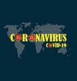 corona virus inspection world 2020 - c o v i d-19 vector image vector image