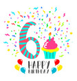 happy birthday card for 6 year kid fun party art vector image vector image