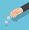 isometric businessman hands throwing the dice vector image vector image