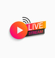 live stream symbol icon vector image