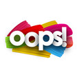 oops poster with brush strokes vector image vector image