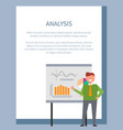analysis poster with businessman standing at board vector image vector image