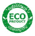 guaranteed eco product rubber stamp green vector image vector image
