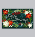 happy holiday postcard with flower and plants vector image