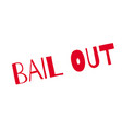 bail out rubber stamp vector image vector image
