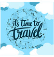 its time to travel earth blue sky background vect vector image