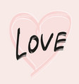 hand drawn with black brush painted word love vector image