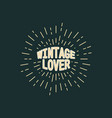 vintage lover text typography sunburst line retro vector image