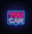 you can neon text you can neon sign vector image