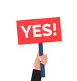 hand holding yes opinion man say yes protest sign vector image vector image