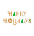 happy holidays text calligraphic lettering vector image vector image