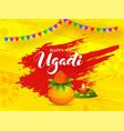 happy ugadi font with worship pot kalash banana vector image vector image