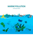 marine pollution with water vector image