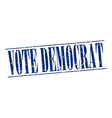 vote democrat blue grunge vintage stamp isolated vector image vector image