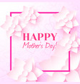 happy mothers day greeting card with frame vector image vector image