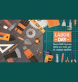 labor day holiday greeting card over set of repair vector image