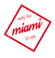 only for miami rubber stamp vector image vector image