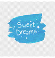 sweet dreams blob transparent background vector image vector image