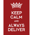 Keep Calm and Always Deliver poster vector image vector image