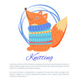 knitting blue sweater funny toy fox poster vector image vector image