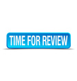 Time for review blue 3d realistic square isolated vector image